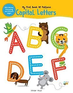 My First Book of Patterns Capital Letters: Write and Practice Patterns and Capital Letters A to Z - by Wonder House Books ...