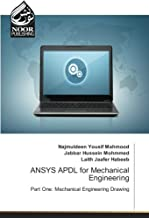 ANSYS APDL for Mechanical Engineering: Part One: Mechanical Engineering Drawing