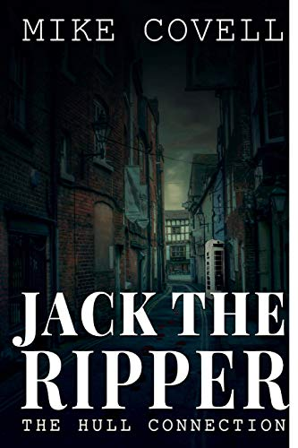 Jack The Ripper - The Hull Connection