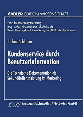 Kundenservice durch Benutzerinformation: Die Technische Dokumentation als Sekundärdienstleistung im Marketing (Fokus Dienstleistungsmarketing)