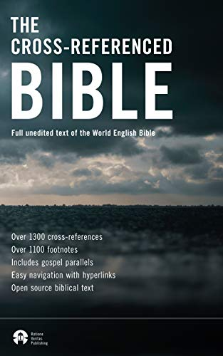 The Cross-Referenced Bible: Full unedited text of the World English Bible (Best Kindle Bible Book 1)