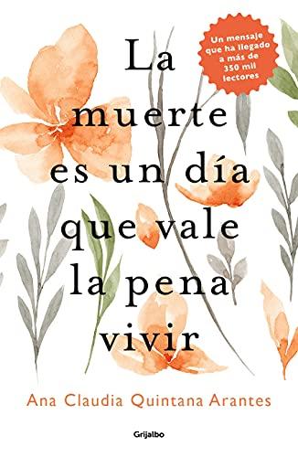 La Muerte Es Un Día Que Vale La Pena Vivir / Death Is a Day Worth Living