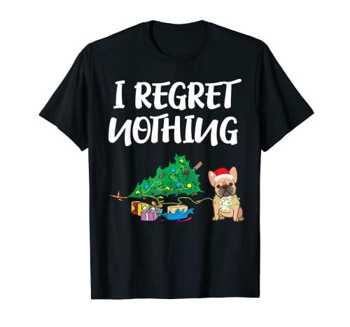I Regret Nothing | Frenchie Funny Christmas French Bulldog T-Shirt