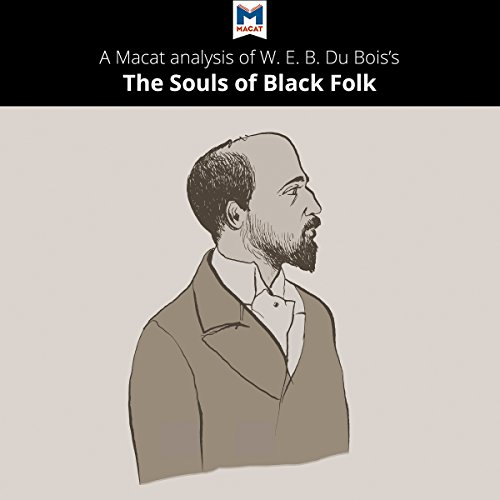 A Macat Analysis of W.E.B. Du Bois' The Souls of Black Folk audiobook cover art