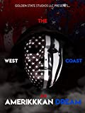 The West Coast: An AmeriKKKan Dream
