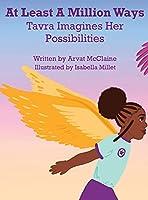 At Least A Million Ways: Tarva Imagines Her Possibilities