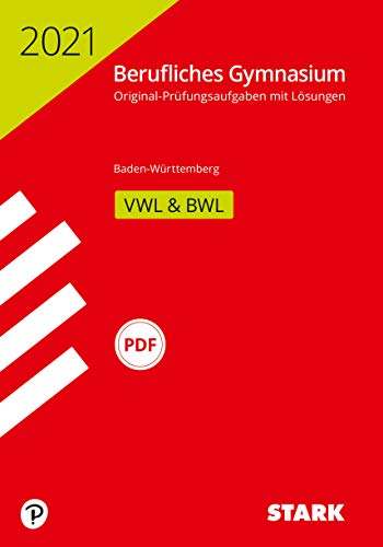 STARK Abiturprüfung Berufliches Gymnasium 2021 - Volks-/Betriebswirtschaftslehre - BaWü