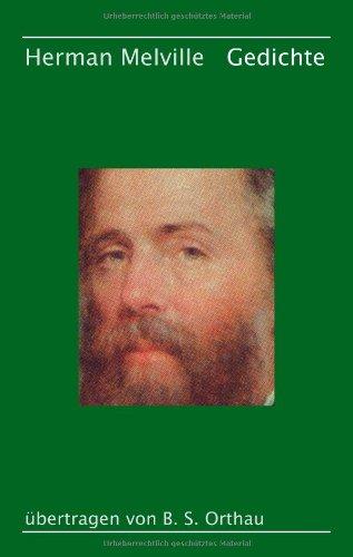 Herman Melville, Gedichte: übertragen von B. S. Orthau