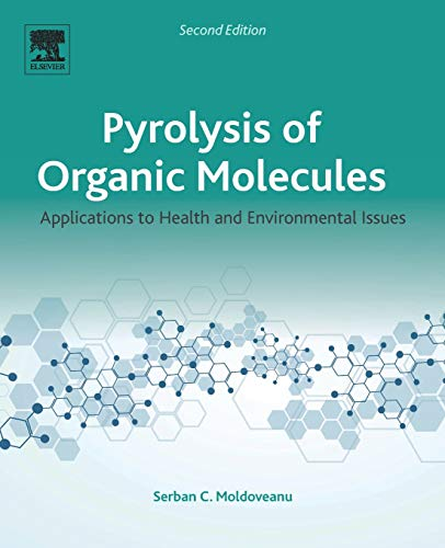 Download Pyrolysis of Organic Molecules: Applications to Health and Environmental Issues 0444640002