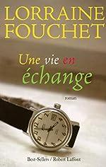 Une vie en échange de Lorraine FOUCHET