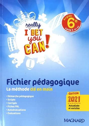 I Really Bet You Can! Anglais 6e (2021) - Fichier pédagogique (2021)