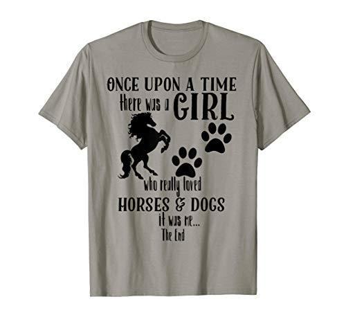 Es war einmal ein Mädchen, das Pferde und Hunde liebte T-Shirt