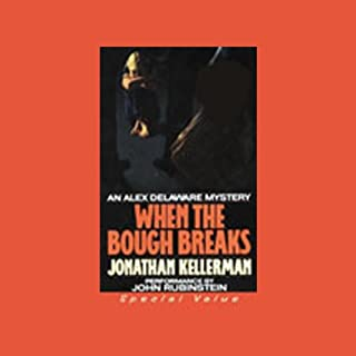 When the Bough Breaks                   By:                                                                                                                                 Jonathan Kellerman                               Narrated by:                                                                                                                                 John Rubinstein                      Length: 3 hrs and 1 min     101 ratings     Overall 3.8