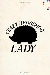 Crazy Hedgehog Lady: Blank Lined Journal Notebook, 6