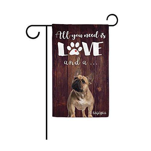 BAGEYOU All You Need is Love and a Dog Frenchie Decorative Garden Flag for Outside Cute Puppy Paws Wooden Background 12.5X18 Inch Printed Double Sided