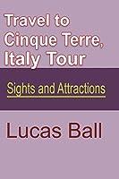Travel to Cinque Terre, Italy Tour