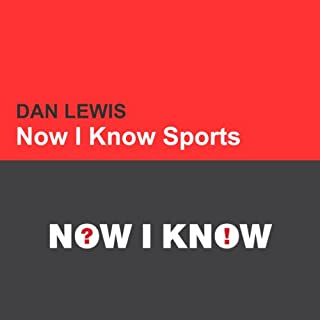 Now I Know Sports                   By:                                                                                                                                 Dan Lewis                               Narrated by:                                                                                                                                 Nicholas Techosky                      Length: 53 mins     7 ratings     Overall 3.9