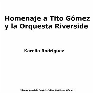 Homenaje a Tito Gómez y la Orquesta Riverside