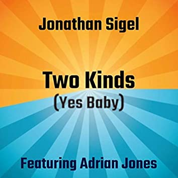 Two Kinds (Yes Baby) [Remastered] [feat. Adrian Jones]