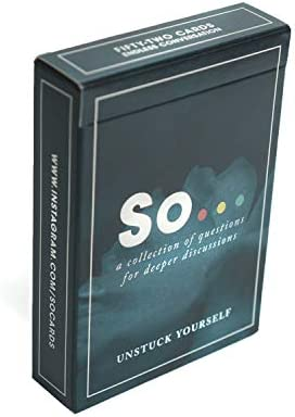 SO ... Cards: Unstuck Yourself - Deep Questions for Meaningful Conversations Card Game (52 Questions)