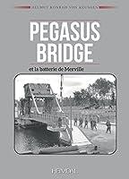 Pegasus Bridge & Batterie De Merville: Deux Operations Commando Du Jour J