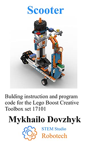 Scooter: Bulding instruction for the Lego Boost set + program code (Alternative robots instructions for Boost - a series of step by step instructions for ... by Robotech Studio) (English Edition)