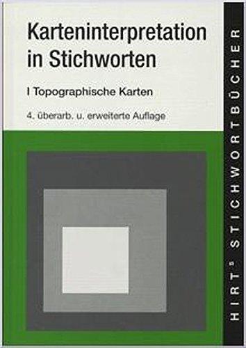 Hirts Stichwortbücher, Karteninterpretation in Stichworten: Geographische Interpretation topographischer Karten