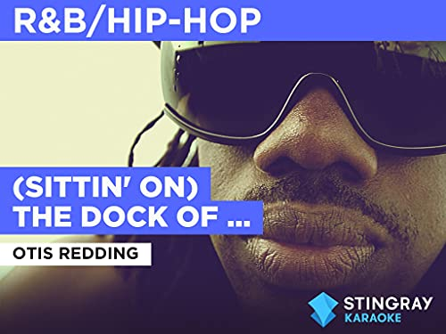 (Sittin' On) The Dock Of The Bay in the Style of Otis Redding