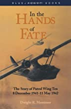In the Hands of Fate: The Story of Patrol Wing Ten, 8 December 1941 - 11 May 1942 (Bluejacket Books)