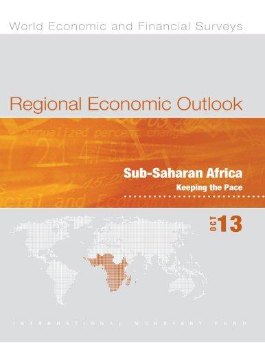 Regional Economic Outlook, October 2013: Sub-Saharan Africa: Keeping the Pace (World Economic & Financial Surveys) (English Edition)