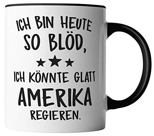 vanVerden Tasse - Ich bin heute so blöd, ich könnte glatt Amerika regieren - Satire Donald Trump USA - beidseitig Bedruckt - Geschenk Idee Kaffeetassen, Tassenfarbe:Weiß/Schwarz