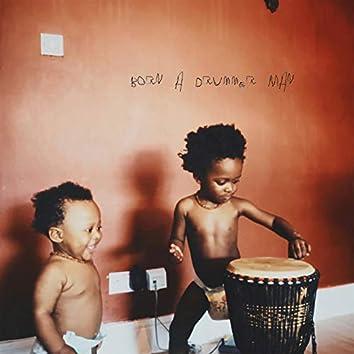 Born a Drummer Man, Vol. I