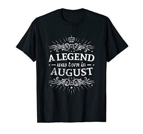 A Legend Was Born In August T-shirt August Birthday Gifts
