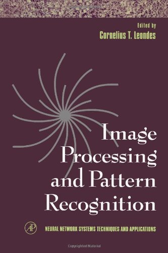 Image Processing and Pattern Recognition (Volume 5) (Neural Network Systems Techniques and Applications, Volume 5, Band 5)