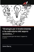 """""""Strategie per il trasferimento e la costruzione del sapere scolastico..."""""""