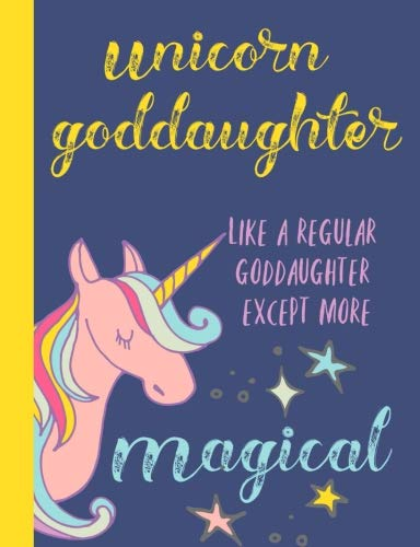 Unicorn Goddaughter: Gifts for Goddaughter,From Godmother,Godfather, Godparents, Journal, Notebook, lined paper, diary,Cute,Love,Present,Magical