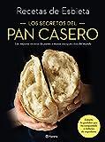 Los secretos del pan casero: Las mejores recetas de panes y masas enriquecidas del mundo (Planeta Cocina)