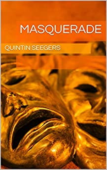 [Quintin Seegers]のMasquerade (English Edition)
