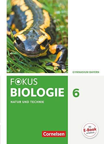 Fokus Biologie - Neubearbeitung - Gymnasium Bayern - 6. Jahrgangsstufe: Natur und Technik: Biologie - Schülerbuch