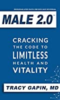 Male 2.0: Cracking the Code to Limitless Health and Vitality Front Cover