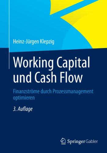 Working Capital und Cash Flow: Finanzströme durch Prozessmanagement optimieren