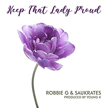 Keep That Lady Proud