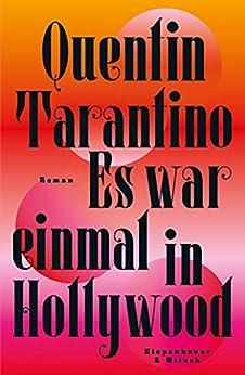 Es war einmal in Hollywood: Roman (German Edition) by [Quentin Tarantino, Thomas Melle, Stephan Kleiner]