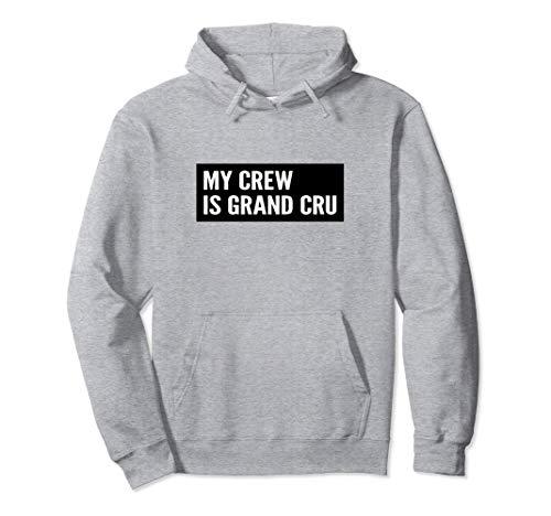 My Crew is Grand Cru. Frankreich Wein Bier Kaffee Schokolade Pullover Hoodie