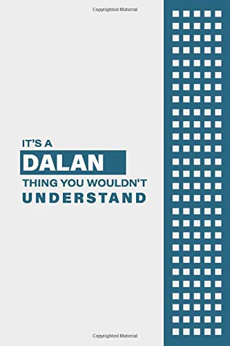 IT'S A DALAN THING YOU WOULDN'T UNDERSTAND: Lined Notebook / Journal Gift, 6x9, Soft Cover, 120 Pages, Glossy Finish