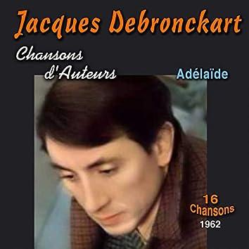 Chansons d'auteurs - Adélaïde, 1962 (16 chansons)