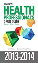 Pearson Health Professional's Drug Guide 2013-2014 1st (first) Edition by Shannon, Margaret T, Wilson, Billie A, Shields, Kelly published by Prentice Hall (2013)