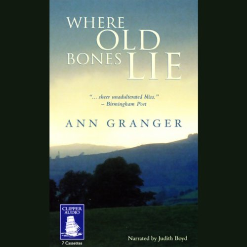 Where Old Bones Lie, Mitchell and Markby Village, Book 5                   By:                                                                                                                                 Ann Granger                               Narrated by:                                                                                                                                 Judith Boyd                      Length: 9 hrs and 39 mins     42 ratings     Overall 4.5