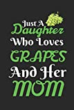 Just A Daughter Who Loves Grapes & her Mom: Best Gift for Grapes...