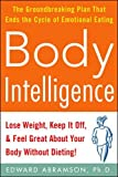 Image of Body Intelligence: Lose Weight, Keep It Off, and Feel Great About Your Body Without Dieting!